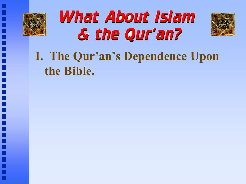 I. The Qur'an's Dependence Upon the Bible.