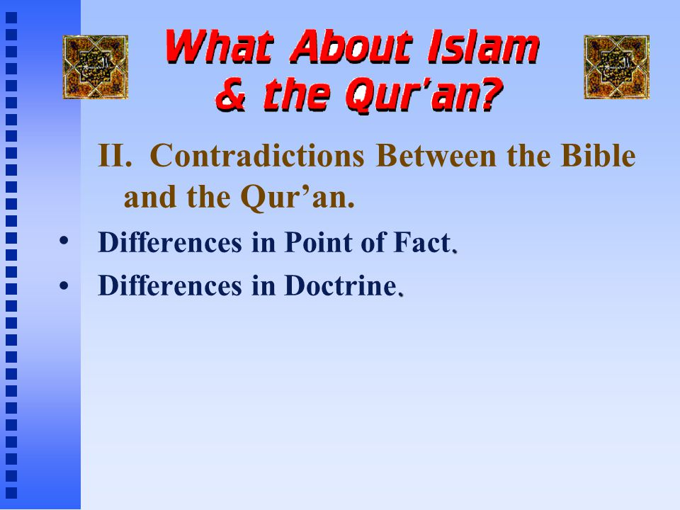II. Contradictions Between the Bible and the Qur'an..