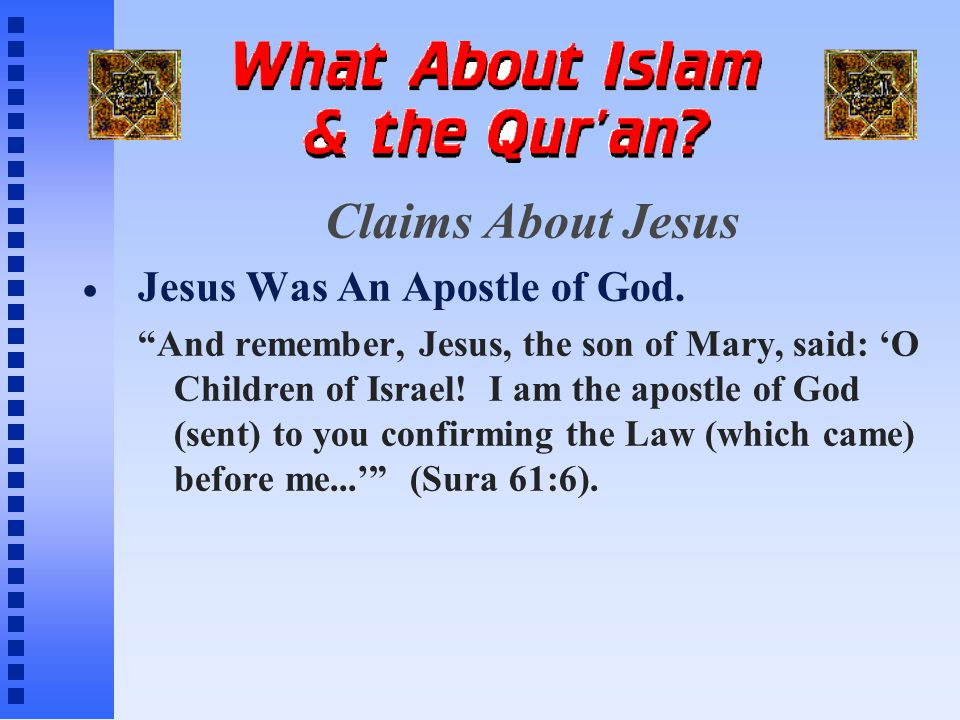 Claims About Jesus Jesus Was An Apostle of God.