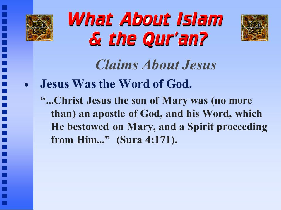 Claims About Jesus Jesus Was the Word of God.