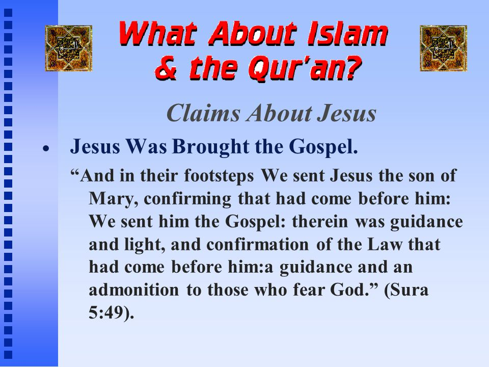 Claims About Jesus Jesus Was Brought the Gospel.