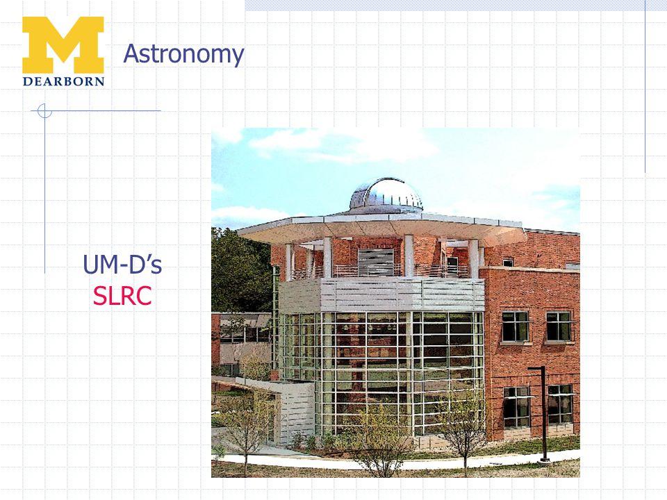 Astronomy UM-D's SLRC