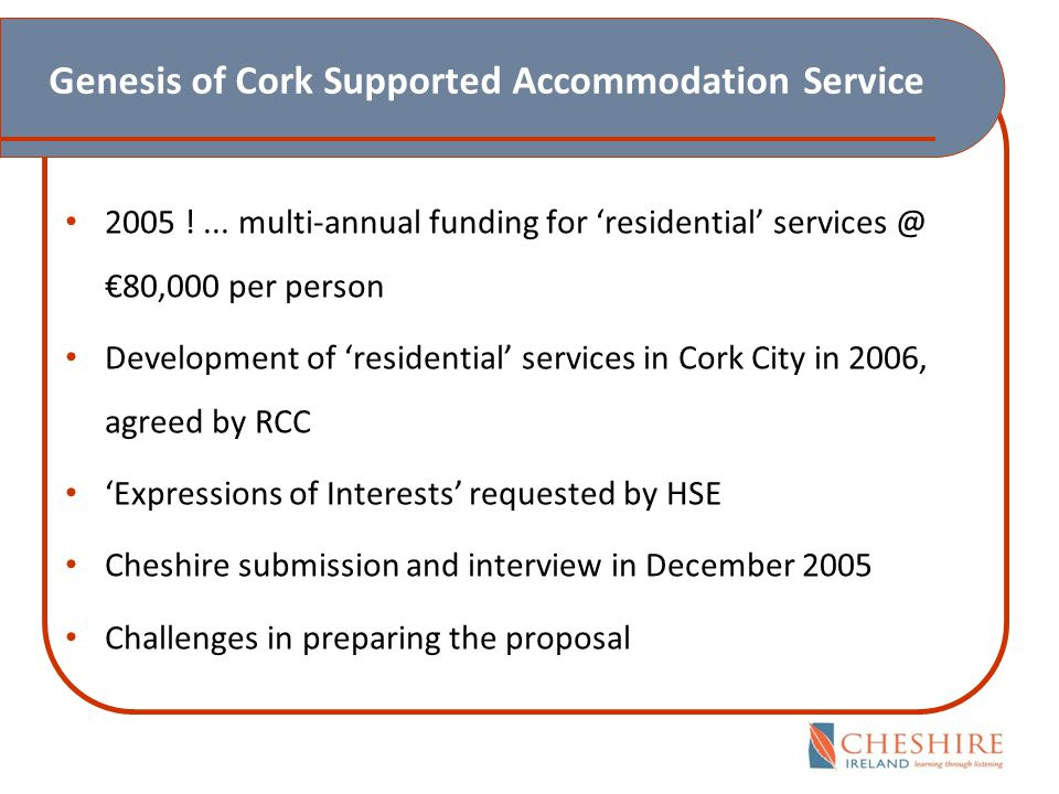 Genesis of Cork Supported Accommodation Service 2005 !...