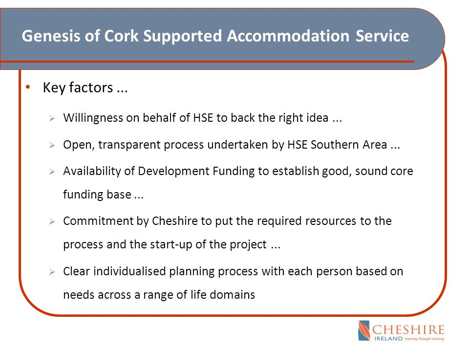 Genesis of Cork Supported Accommodation Service The reality of making it happen…..