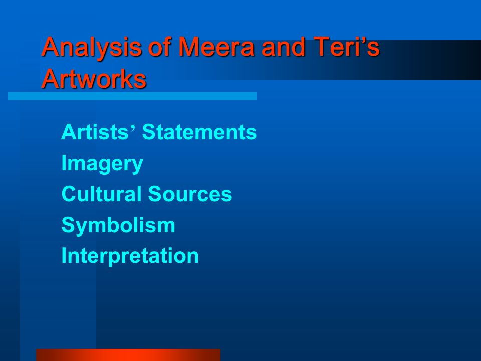 Analysis of Meera and Teri's Artworks Artists ' Statements Imagery Cultural Sources Symbolism Interpretation