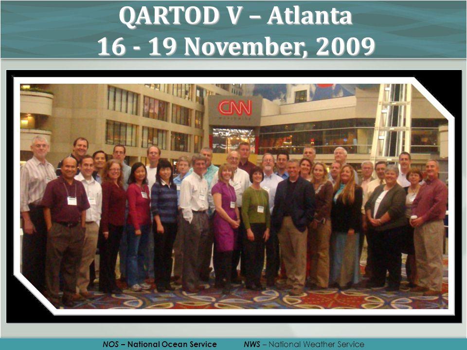 NOS – National Ocean Service NWS – National Weather Service QARTOD V – Atlanta 16 - 19 November, 2009