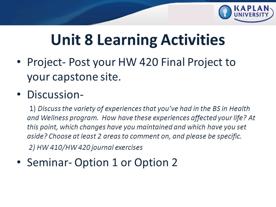 Unit 8 Learning Activities Project- Post your HW 420 Final Project to your capstone site.