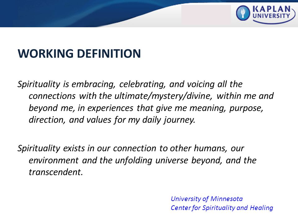 SPIRITUALITY and RELIGION University of Minnesota Center for Spirituality and Healing