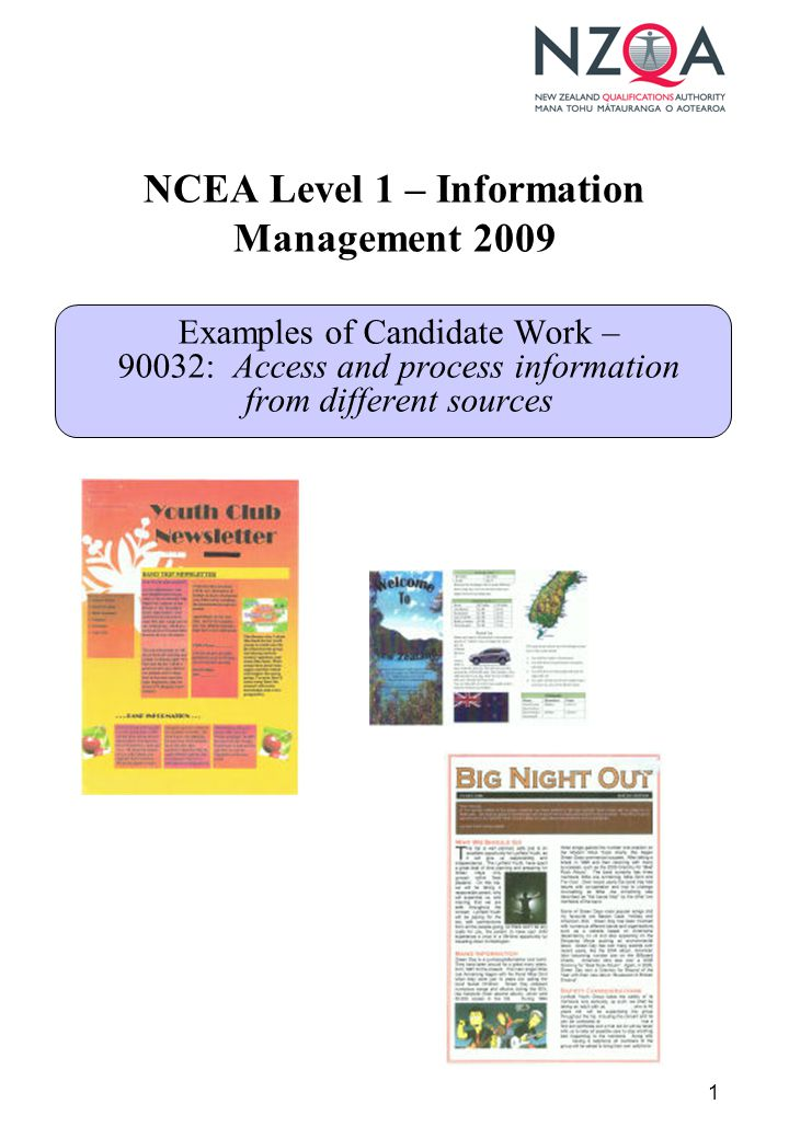 1 NCEA Level 1 – Information Management 2009 Examples of Candidate Work – 90032: Access and process information from different sources