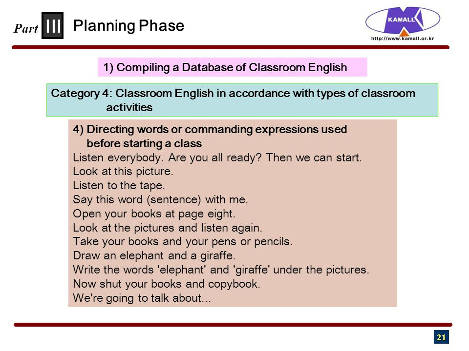 21 III Part 1) Compiling a Database of Classroom English Planning Phase Category 4: Classroom English in accordance with types of classroom activities