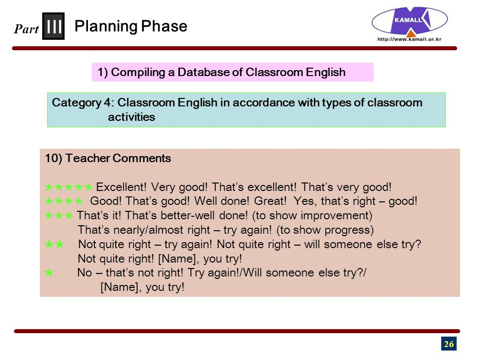 26 III Part 1) Compiling a Database of Classroom English Planning Phase Category 4: Classroom English in accordance with types of classroom activities
