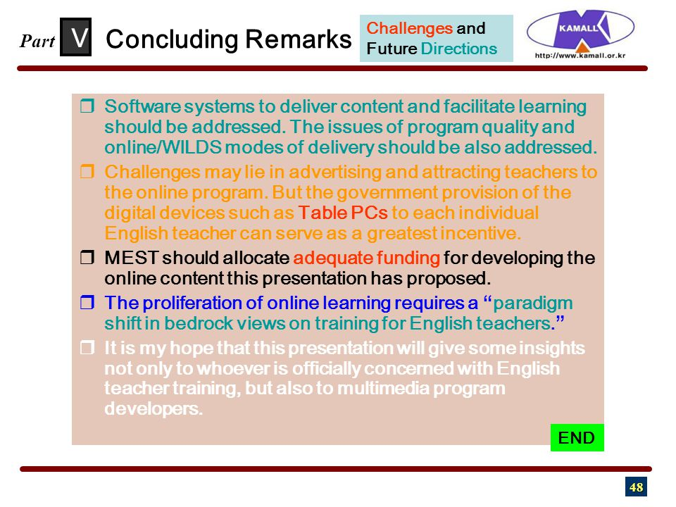 48  Software systems to deliver content and facilitate learning should be addressed. The issues of program quality and online/WILDS modes of delivery