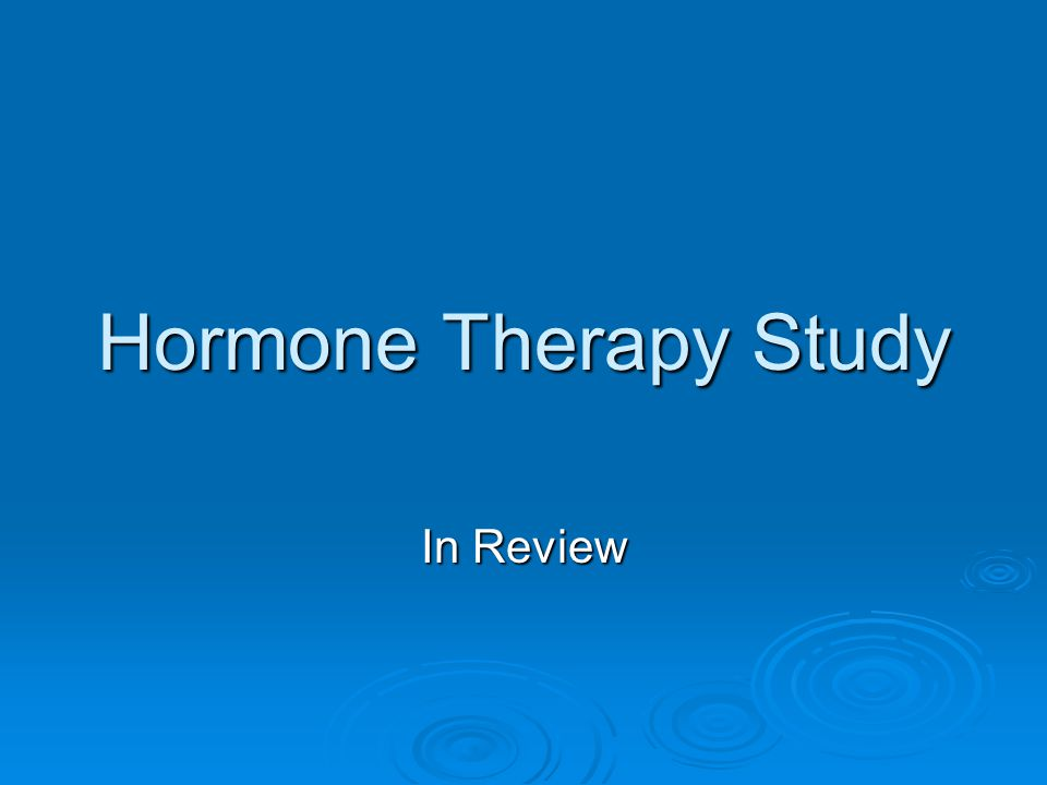 Hormone Therapy Study In Review
