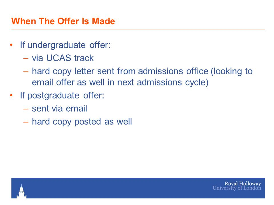 Accepting The Offer Undergraduate students accept their offer via UCAS.