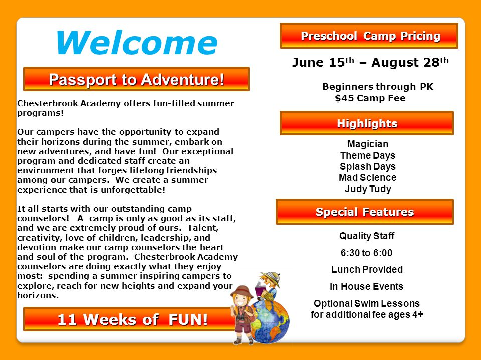 June 15 th – August 28 th Beginners through PK $45 Camp Fee Magician Theme Days Splash Days Mad Science Judy Tudy Passport to Adventure.