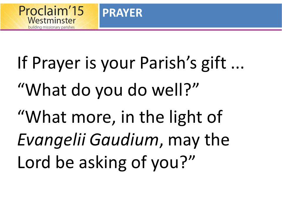 If Prayer is your Parish's gift...