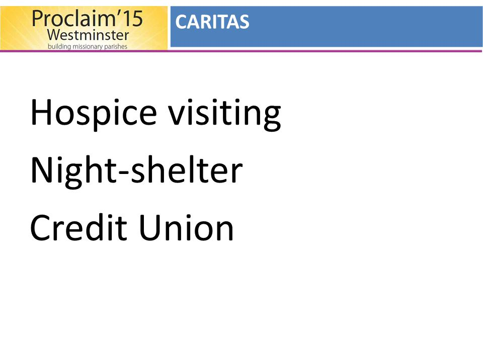 Hospice visiting Night-shelter Credit Union CARITAS