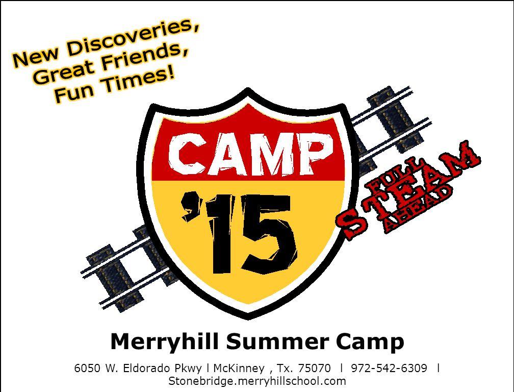 Merryhill Summer Camp 6050 W. Eldorado Pkwy l McKinney, Tx. 75070 l 972-542-6309 l Stonebridge.merryhillschool.com