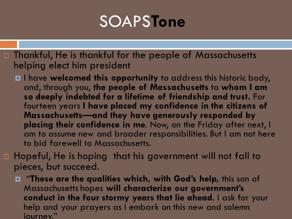 SOAPSTone  Thankful, He is thankful for the people of Massachusetts helping elect him president  I have welcomed this opportunity to address this hi