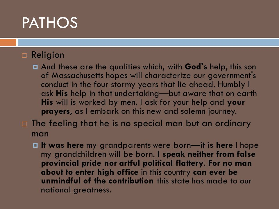 PATHOS  Religion  And these are the qualities which, with God's help, this son of Massachusetts hopes will characterize our government's conduct in