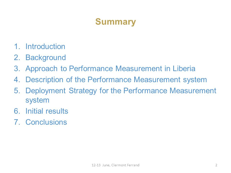 Summary 1.Introduction 2.Background 3.Approach to Performance Measurement in Liberia 4.Description of the Performance Measurement system 5.Deployment Strategy for the Performance Measurement system 6.Initial results 7.Conclusions 12-13 June, Clermont Ferrand2