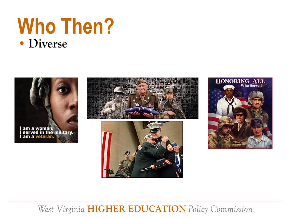 West Virginia HIGHER EDUCATION Policy Commission Who Then Diverse
