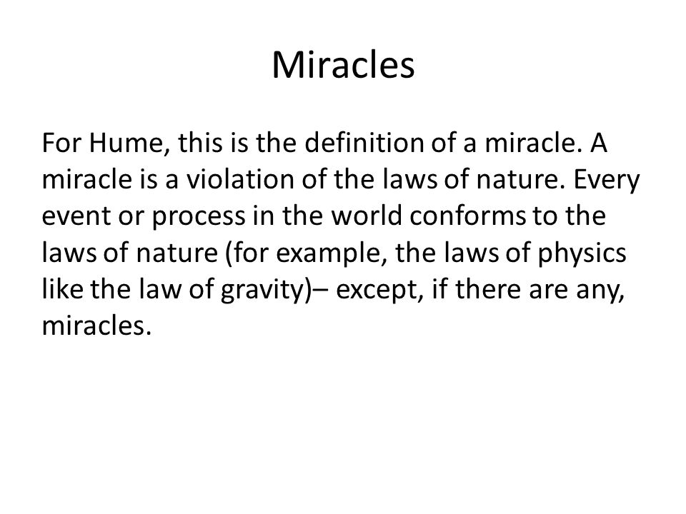 Miracles For Hume, this is the definition of a miracle.