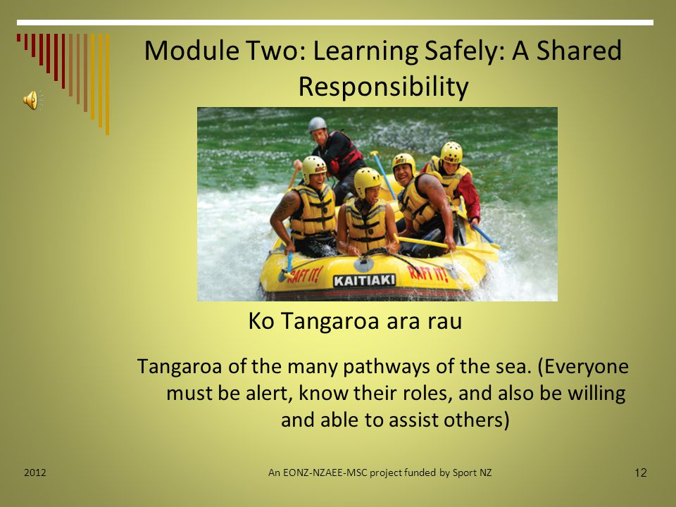 Module Two: Learning Safely: A Shared Responsibility Ko Tangaroa ara rau Tangaroa of the many pathways of the sea. (Everyone must be alert, know their