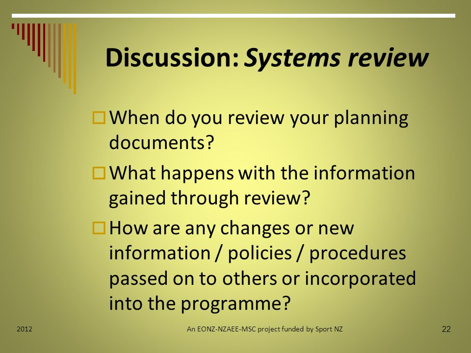 Discussion: Systems review  When do you review your planning documents.