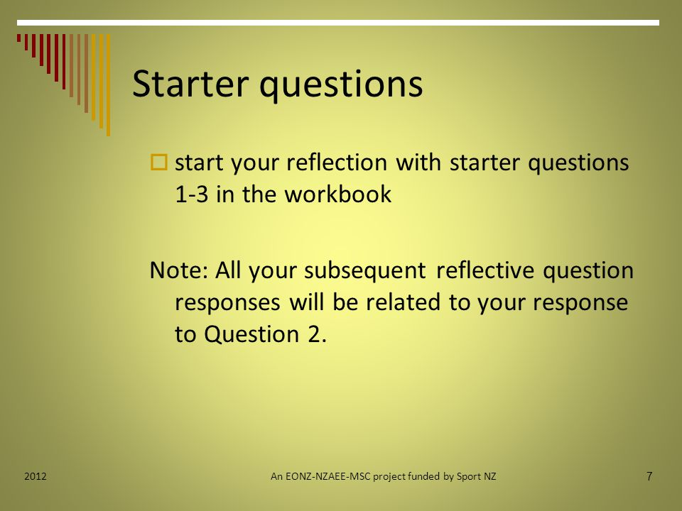Starter questions  start your reflection with starter questions 1-3 in the workbook Note: All your subsequent reflective question responses will be related to your response to Question 2.