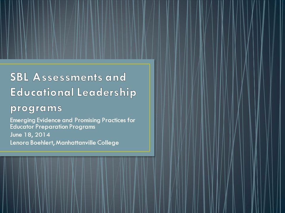 Emerging Evidence and Promising Practices for Educator Preparation Programs June 18, 2014 Lenora Boehlert, Manhattanville College