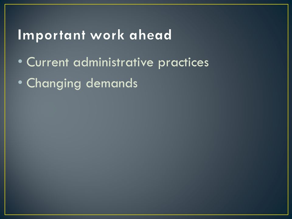 Current administrative practices Changing demands