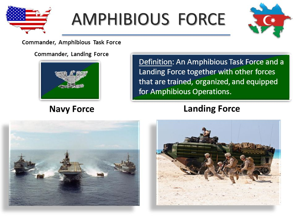 AMPHIBIOUS TASK FORCE Definition: The Navy officer designated in the Initiating Directive as the commander of the Amphibious Task Force Surface Amphibious Ships Aviation Search and Rescue Commander Amphibious Task Force