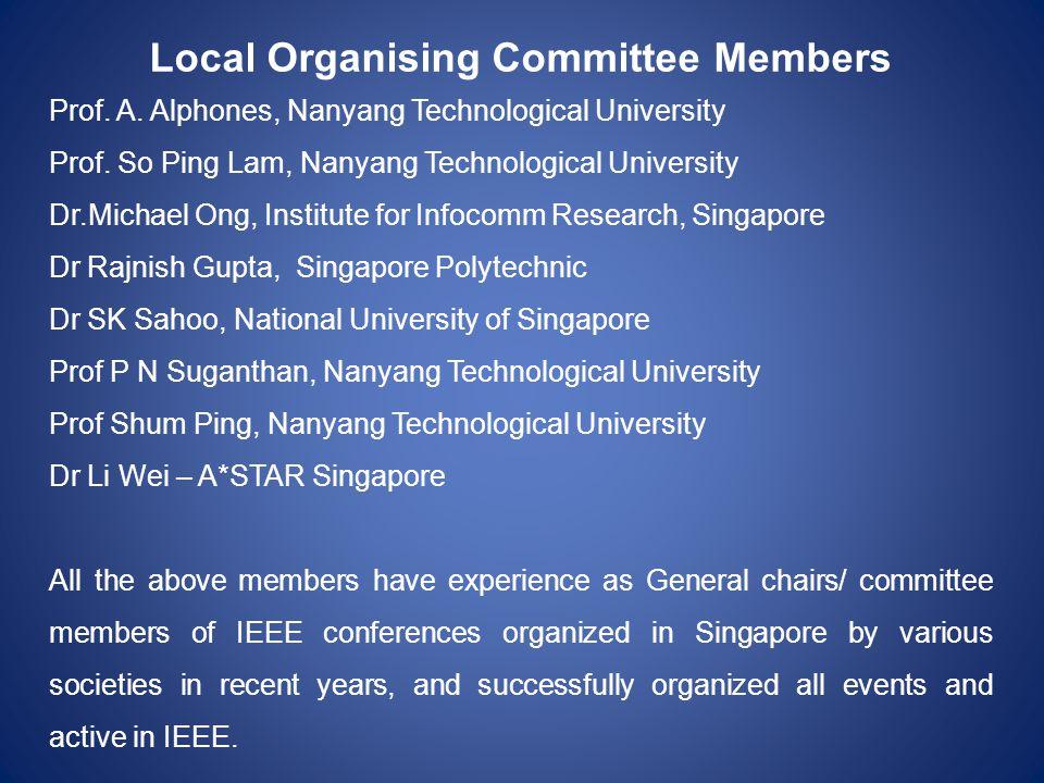 Local Organising Committee Members Prof. A. Alphones, Nanyang Technological University Prof. So Ping Lam, Nanyang Technological University Dr.Michael