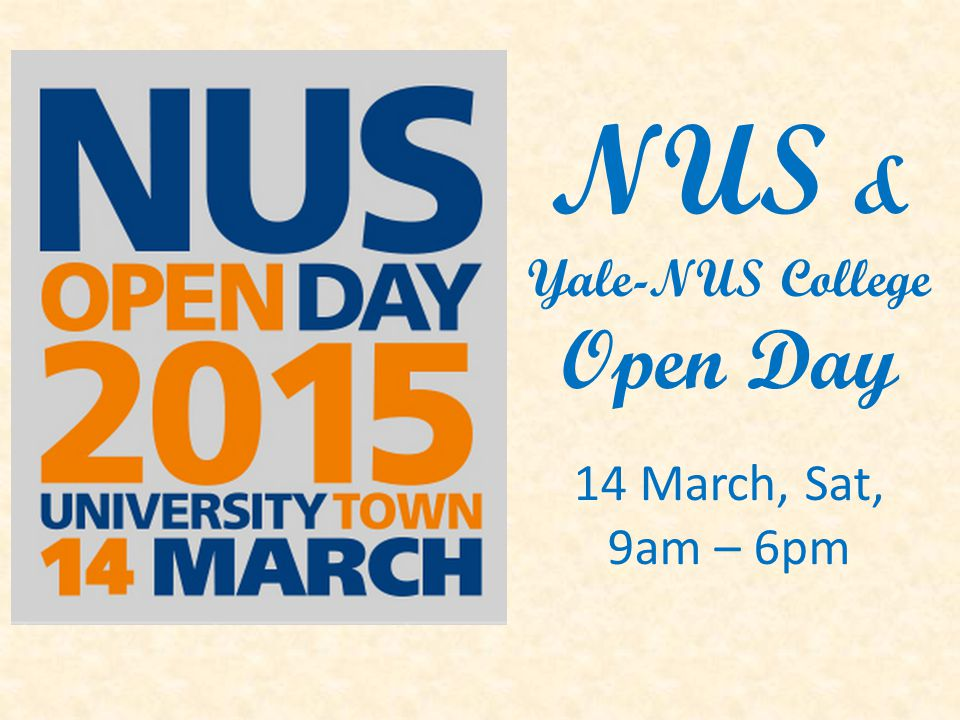 NUS & Yale-NUS College Open Day 14 March, Sat, 9am – 6pm
