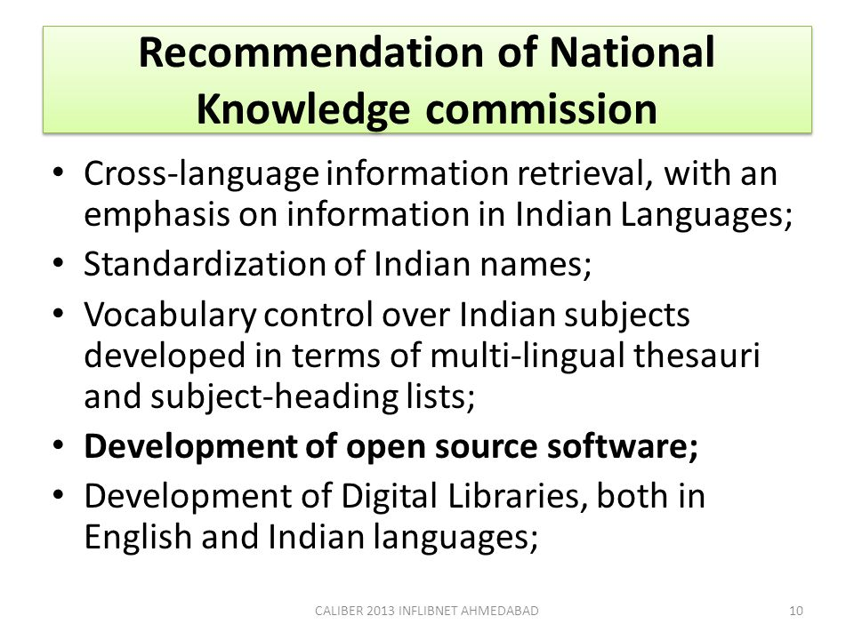 Recommendation of National Knowledge commission Cross-language information retrieval, with an emphasis on information in Indian Languages; Standardiza