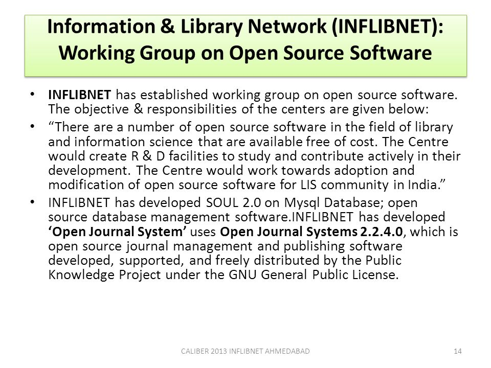 Information & Library Network (INFLIBNET): Working Group on Open Source Software INFLIBNET has established working group on open source software. The
