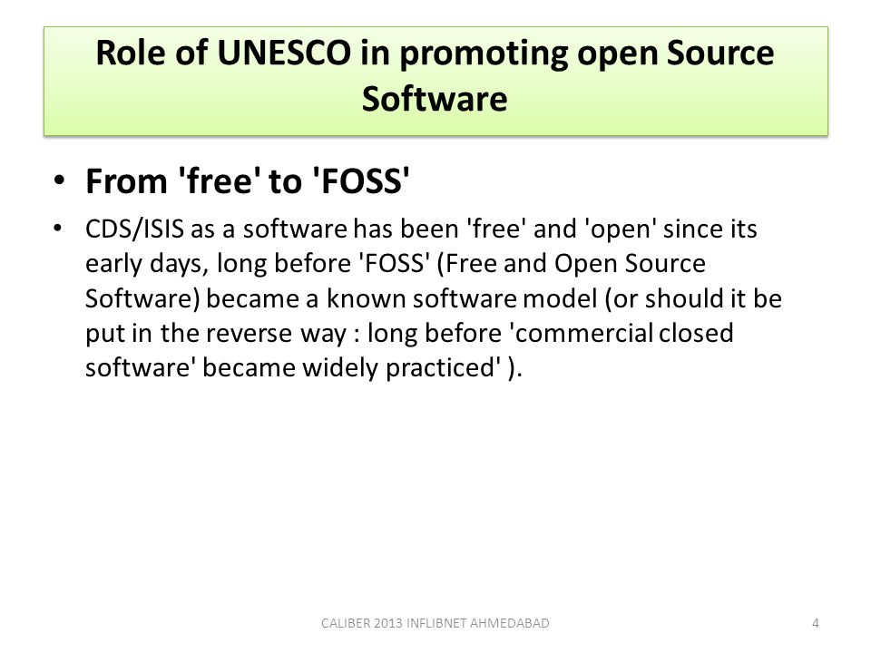 From 'free' to 'FOSS' CDS/ISIS as a software has been 'free' and 'open' since its early days, long before 'FOSS' (Free and Open Source Software) becam