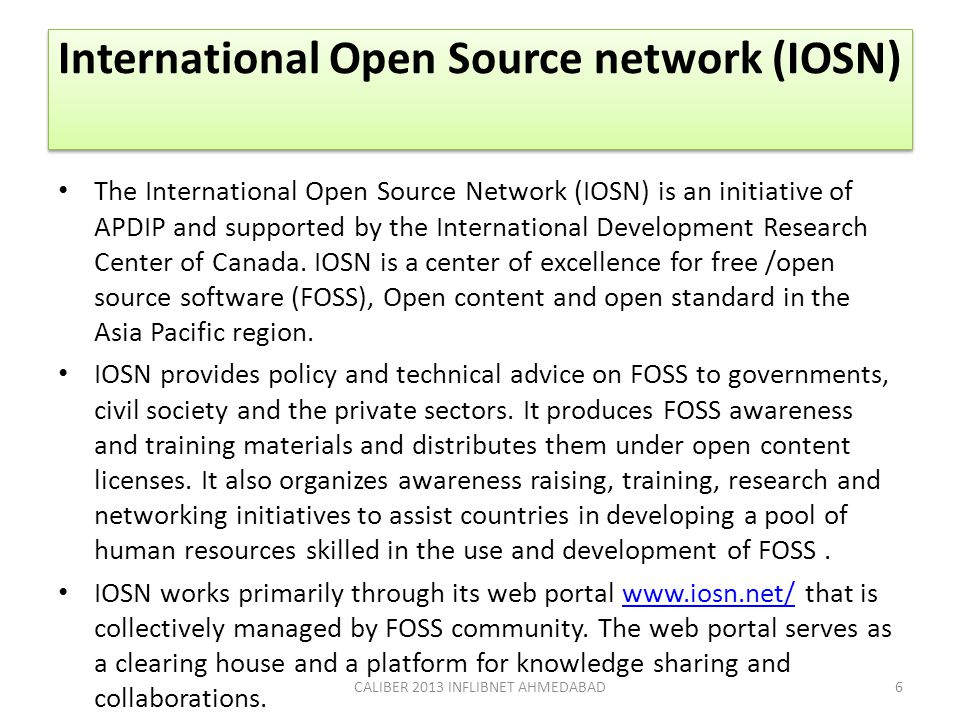 International Open Source network (IOSN) The International Open Source Network (IOSN) is an initiative of APDIP and supported by the International Dev