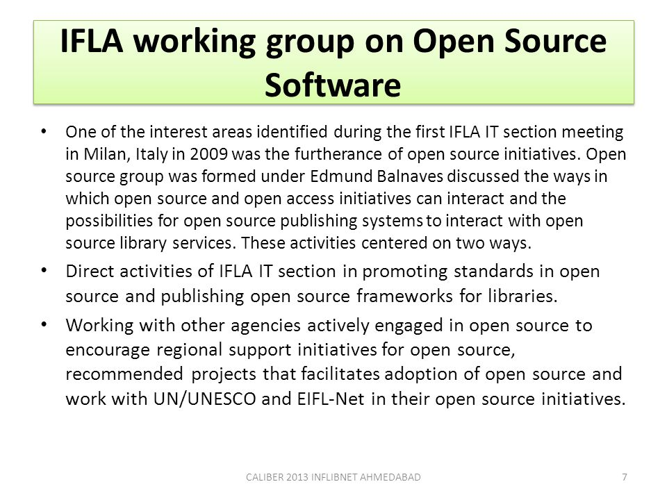 IFLA working group on Open Source Software One of the interest areas identified during the first IFLA IT section meeting in Milan, Italy in 2009 was t