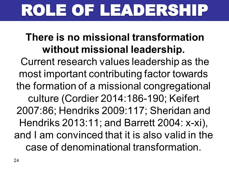 There is no missional transformation without missional leadership.