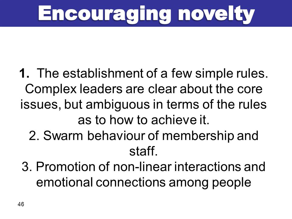 1.The establishment of a few simple rules.
