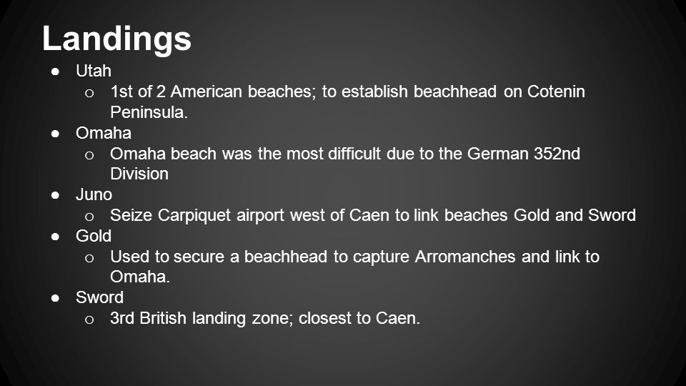 Landings ●Utah o 1st of 2 American beaches; to establish beachhead on Cotenin Peninsula.