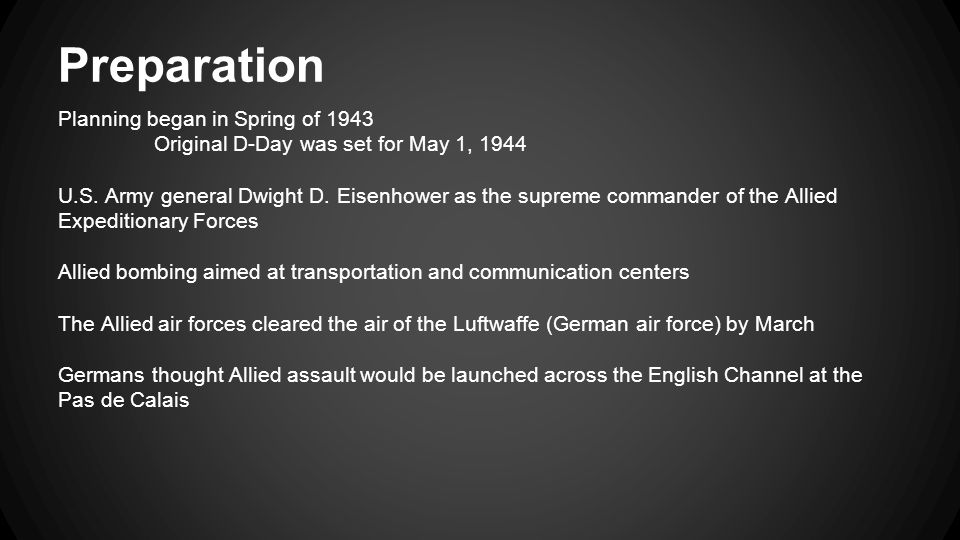 Preparation Planning began in Spring of 1943 Original D-Day was set for May 1, 1944 U.S.