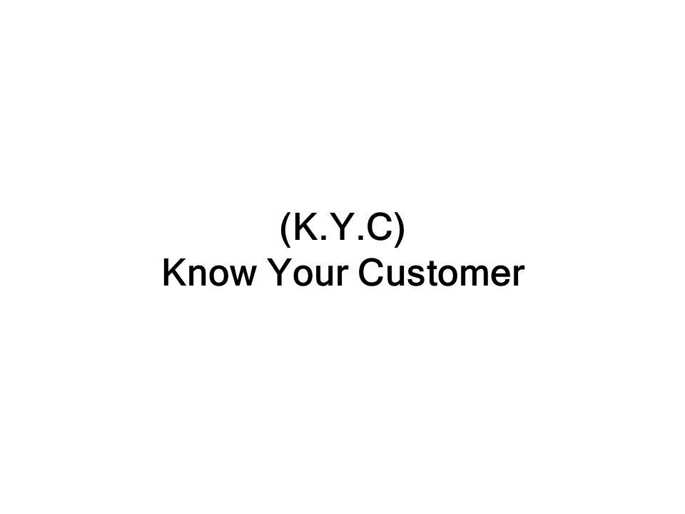 (K.Y.C) Know Your Customer