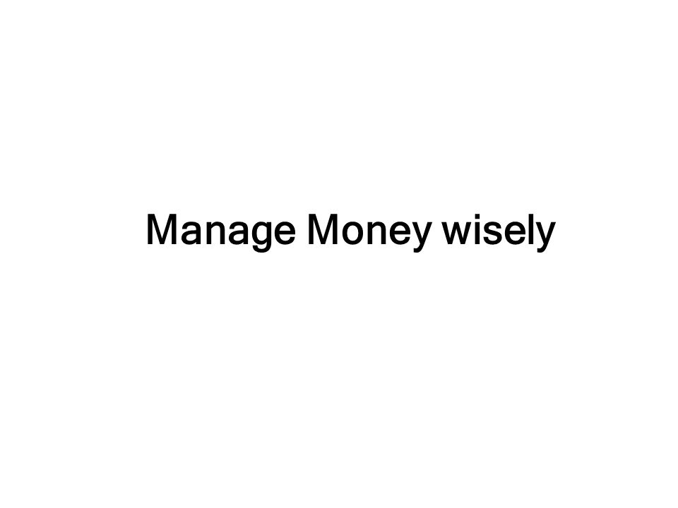 Manage Money wisely