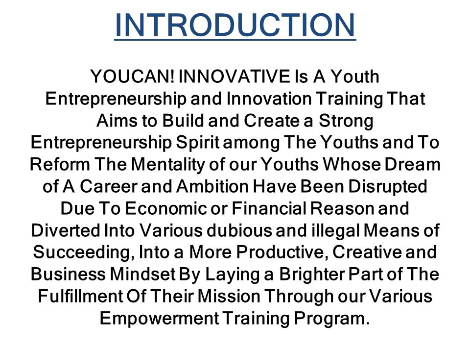 INTRODUCTION YOUCAN! INNOVATIVE Is A Youth Entrepreneurship and Innovation Training That Aims to Build and Create a Strong Entrepreneurship Spirit amo