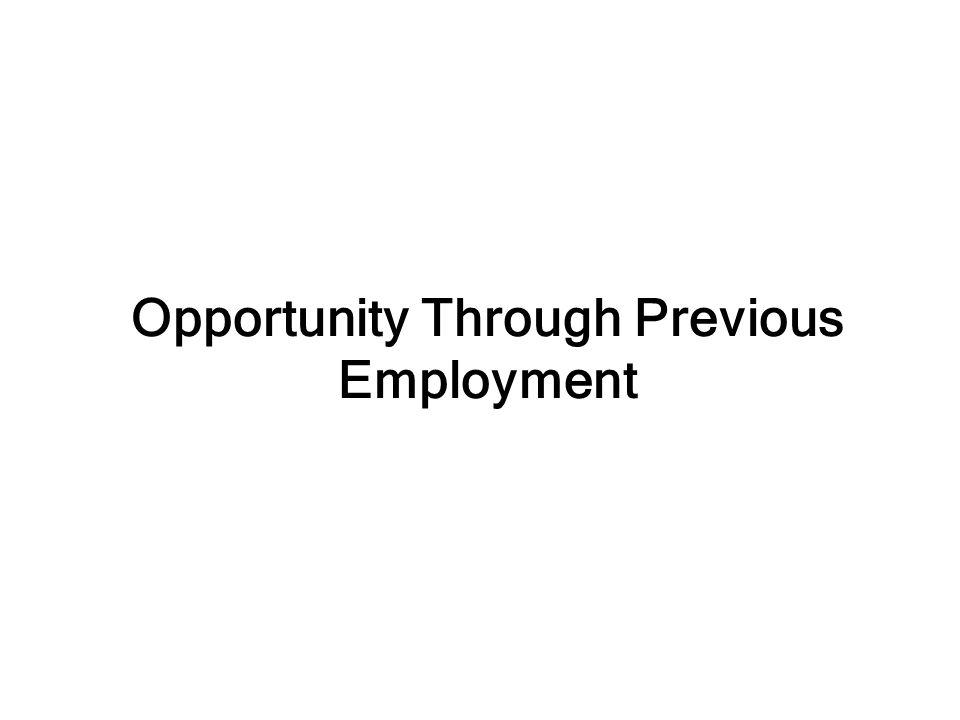 Opportunity Through Previous Employment