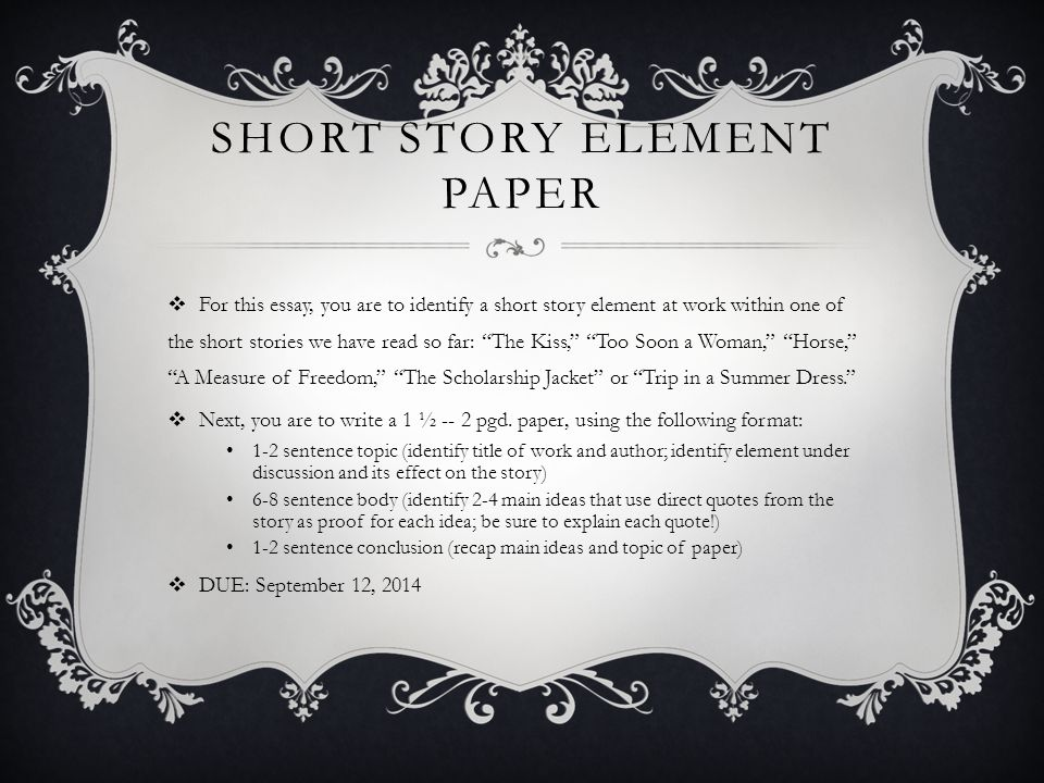 "SHORT STORY ELEMENT PAPER  For this essay, you are to identify a short story element at work within one of the short stories we have read so far: ""Th"
