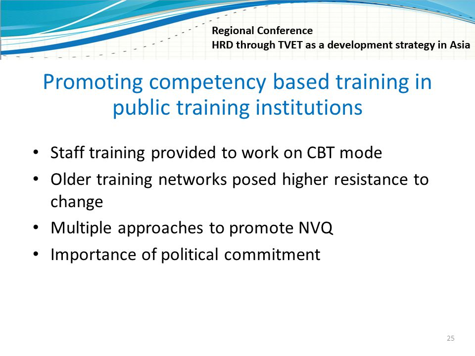 Promoting competency based training in public training institutions Staff training provided to work on CBT mode Older training networks posed higher r